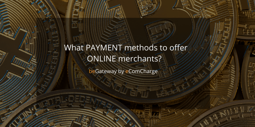 How to start a payment processing company. Part 1. What means of payment to work with (integrate).