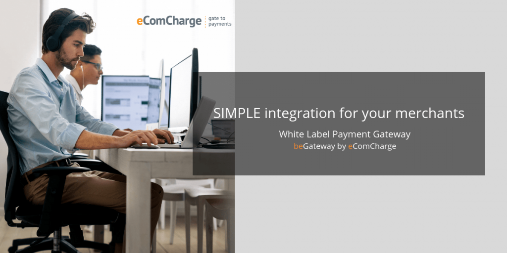 simple integration for merchants with the white label payment gateway