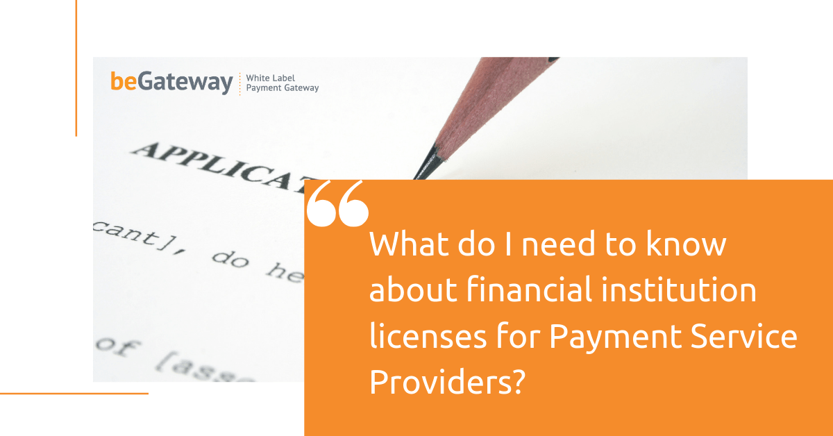 Financial institution licenses for Payment Service Providers