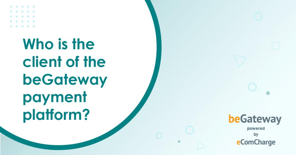 the beGateway white label payment platform